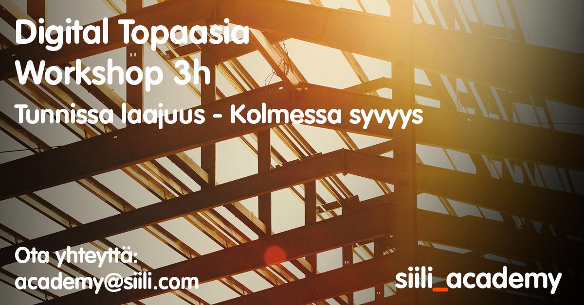 Digital Topaasia Workshop 3h