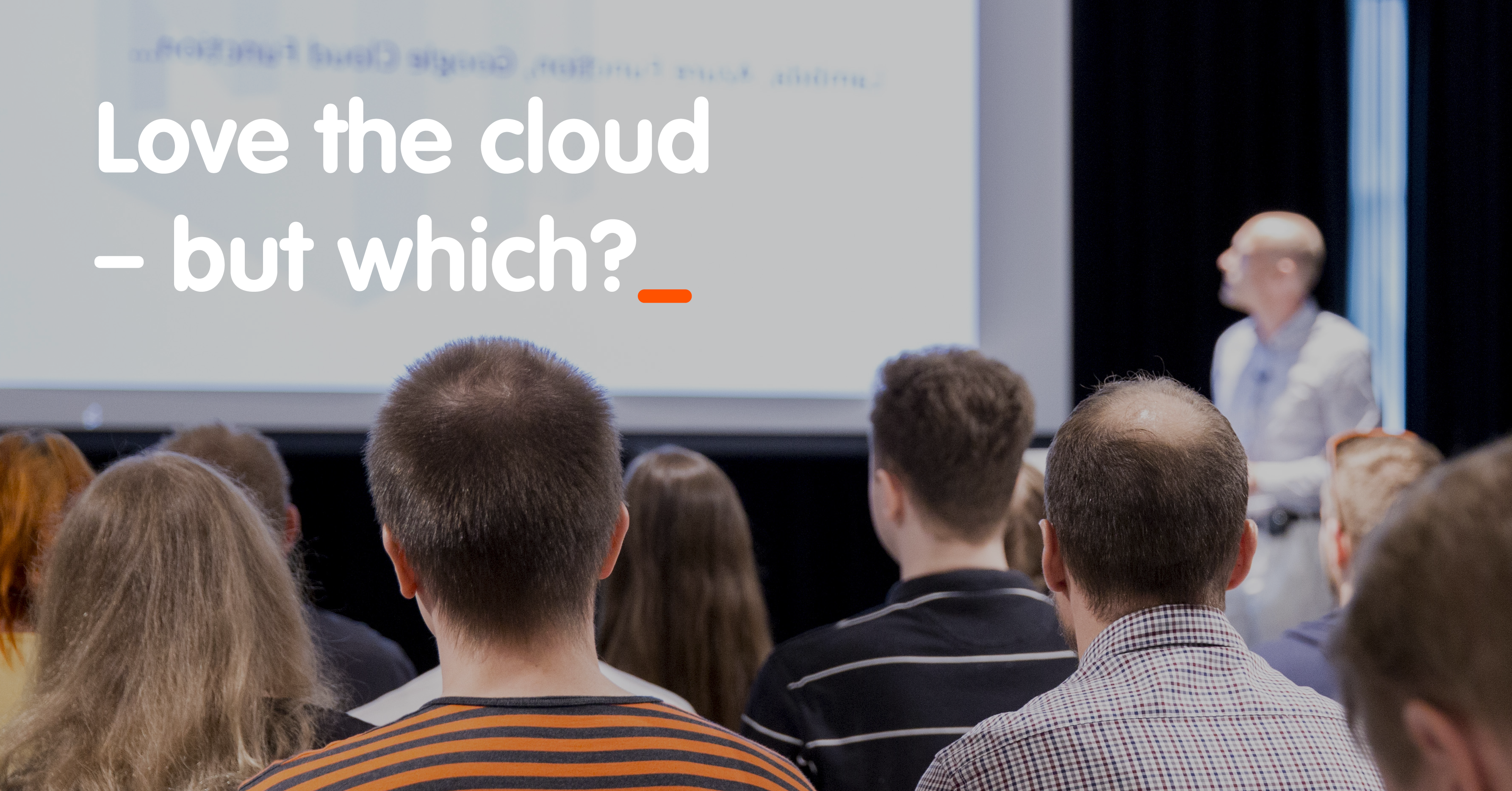 Love the cloud – but which?